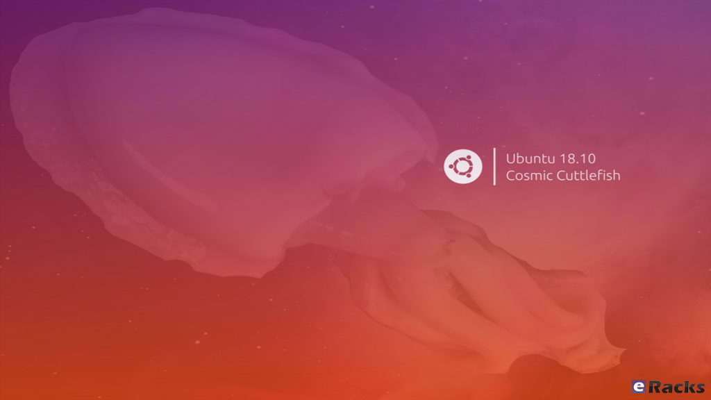 "Ubuntu 18.10 ""Cosmic Cuttlefish"" is available."
